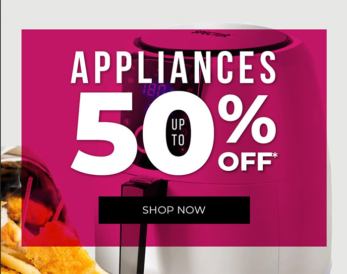 Appliances up to 50% off